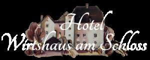 """Hotel """"Wirtshaus am Schloss"""""""